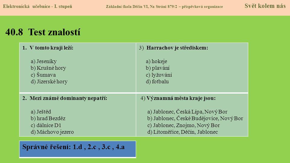 40.8 Test znalostí Správné řešení: 1.d , 2.c , 3.c , 4.a