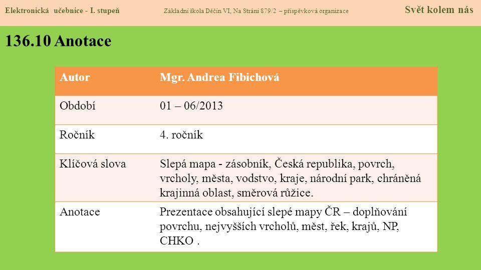 136.10 Anotace Autor Mgr. Andrea Fibichová Období 01 – 06/2013 Ročník
