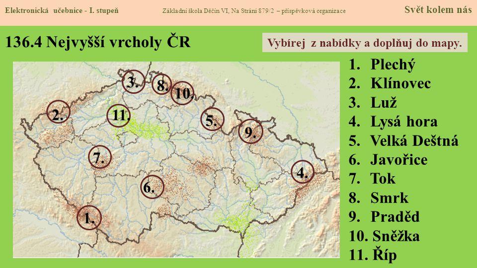 136.4 Nejvyšší vrcholy ČR Plechý Klínovec 3. Luž 8. 10. Lysá hora
