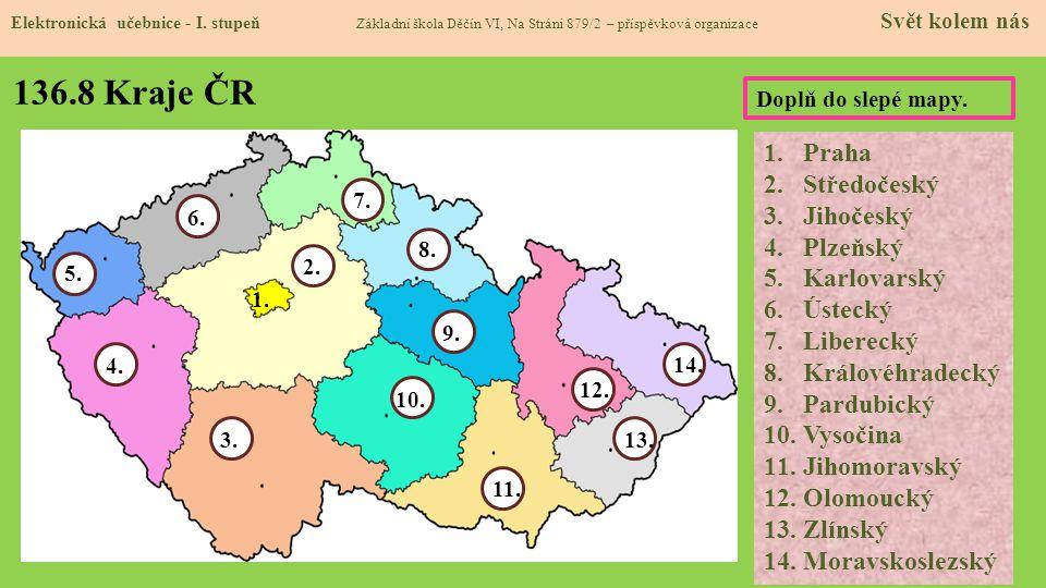 136.8 Kraje ČR Praha Středočeský Jihočeský Plzeňský Karlovarský