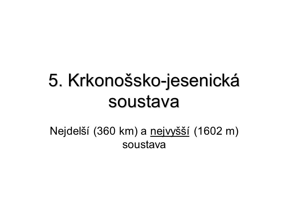 5. Krkonošsko-jesenická soustava