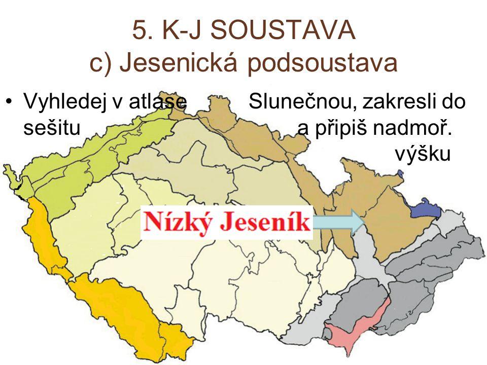 5. K-J SOUSTAVA c) Jesenická podsoustava