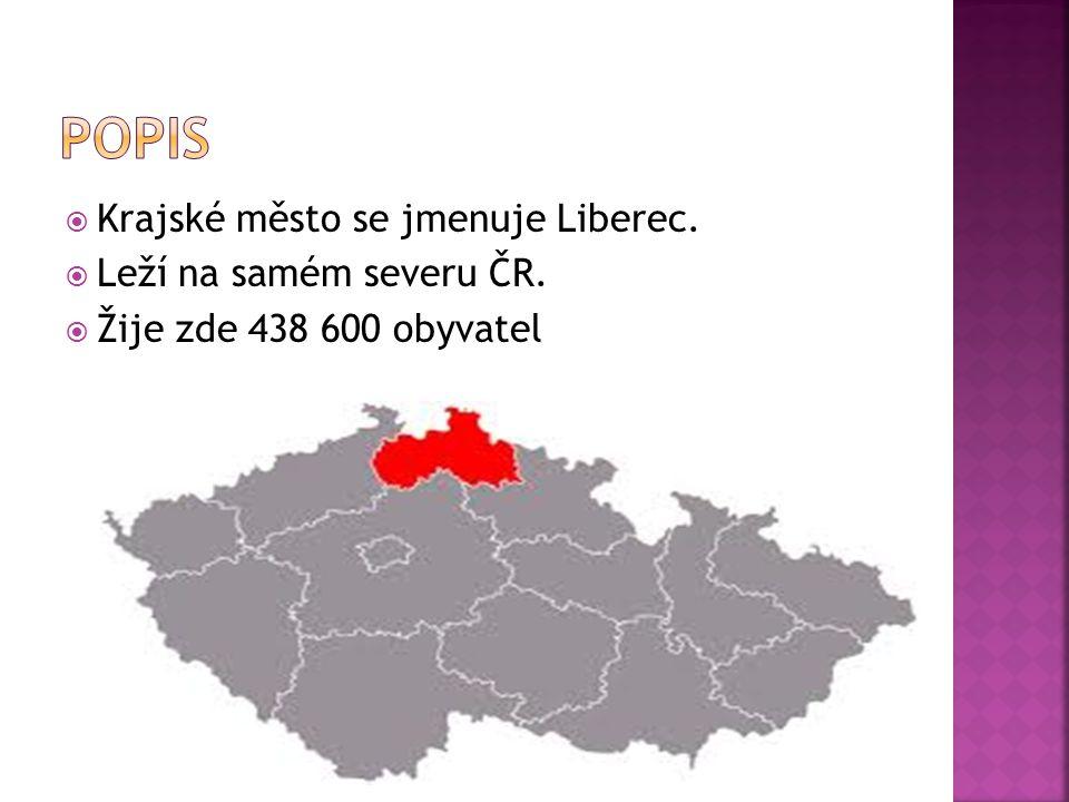 Popis Krajské město se jmenuje Liberec. Leží na samém severu ČR.