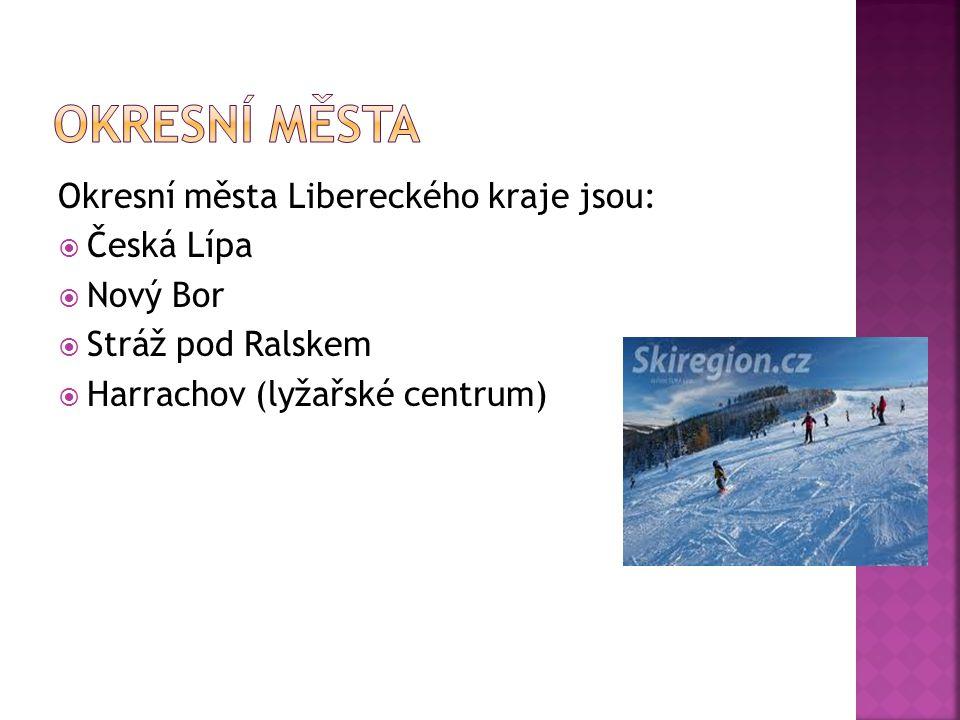 Okresní města Okresní města Libereckého kraje jsou: Česká Lípa