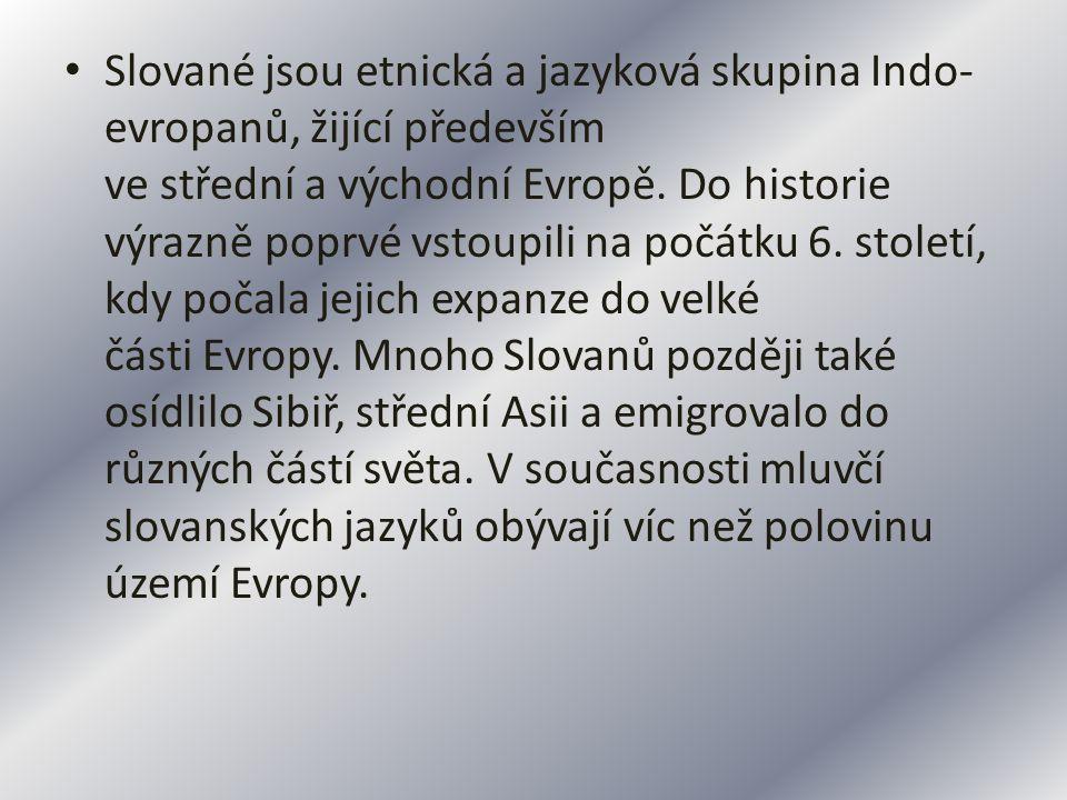 Slované jsou etnická a jazyková skupina Indo-evropanů, žijící především ve střední a východní Evropě.