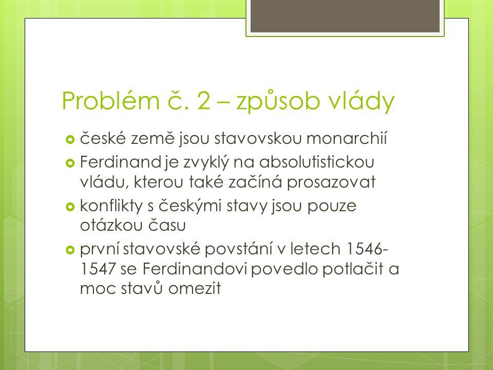 Problém č. 2 – způsob vlády