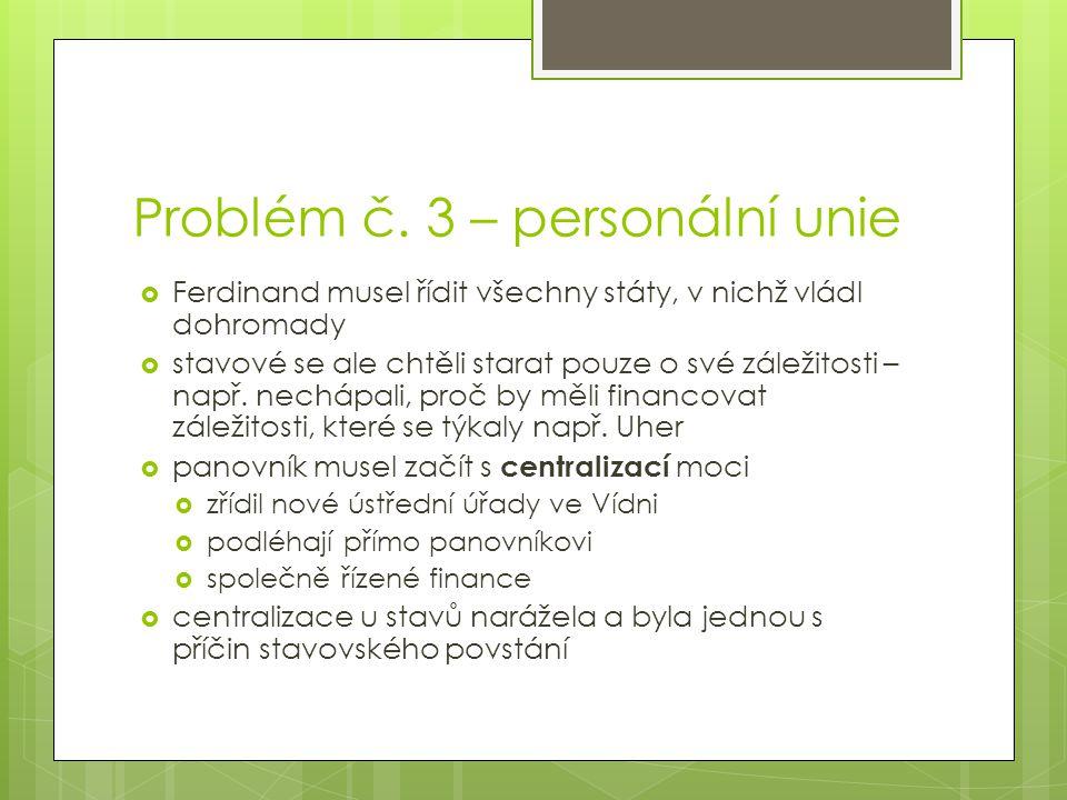 Problém č. 3 – personální unie
