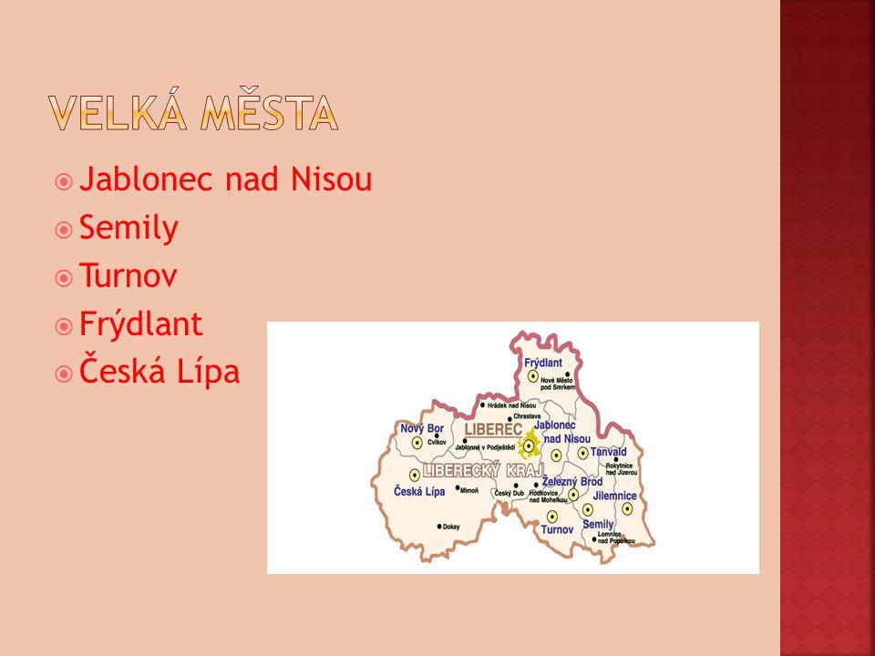 Velká města Jablonec nad Nisou Semily Turnov Frýdlant Česká Lípa