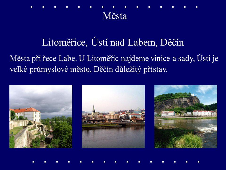 Litoměřice, Ústí nad Labem, Děčín