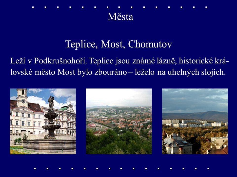 Města Teplice, Most, Chomutov