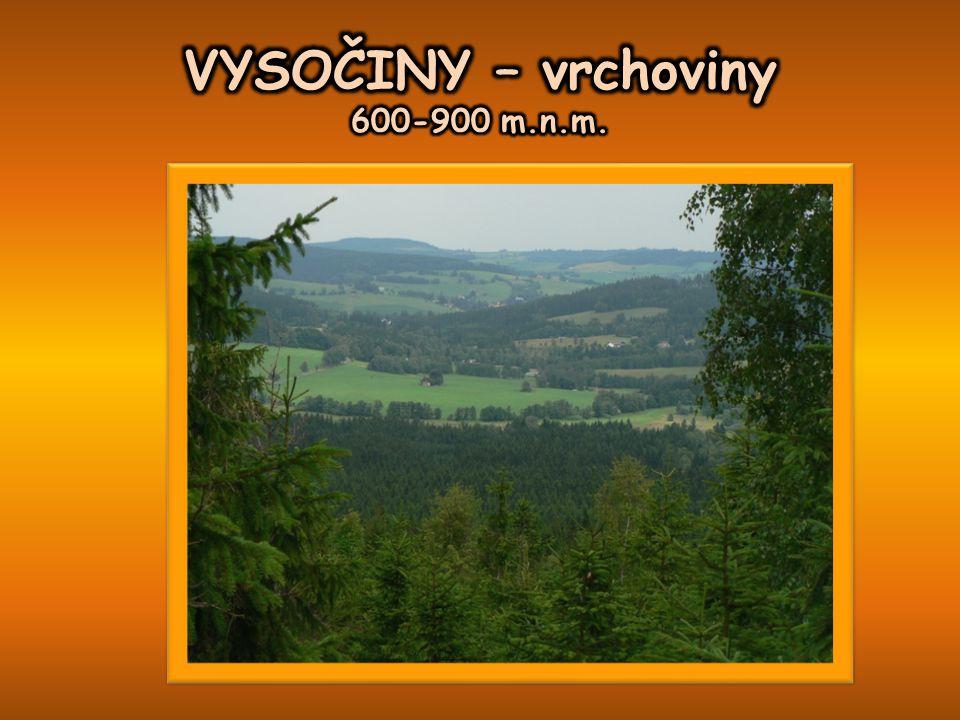 VYSOČINY – vrchoviny 600-900 m.n.m.