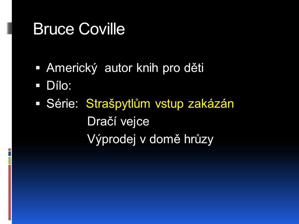 Bruce Coville Americký autor knih pro děti Dílo:
