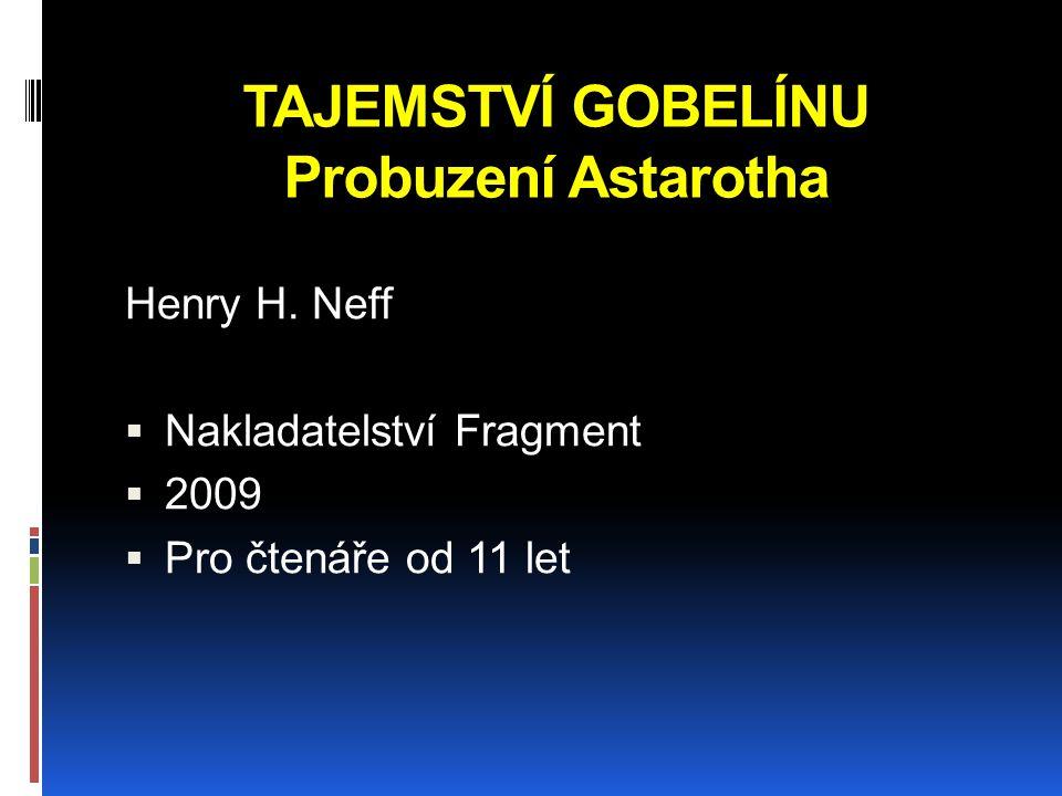 TAJEMSTVÍ GOBELÍNU Probuzení Astarotha