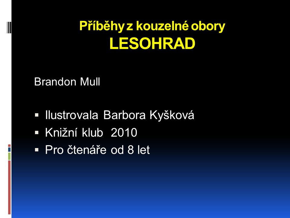 Příběhy z kouzelné obory LESOHRAD