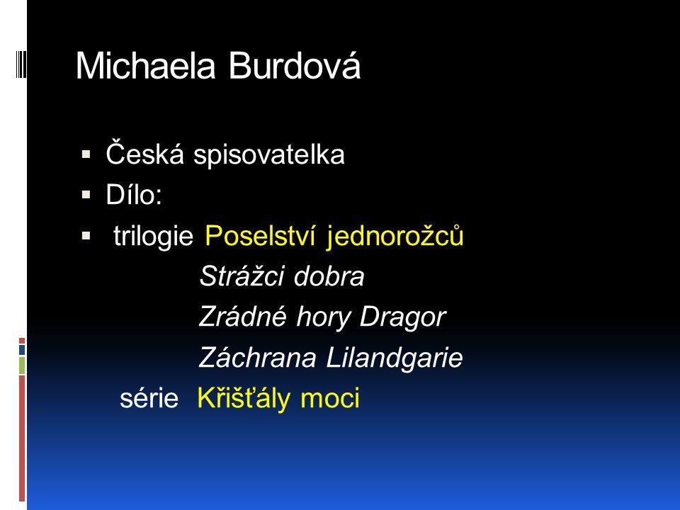 Michaela Burdová Česká spisovatelka Dílo: