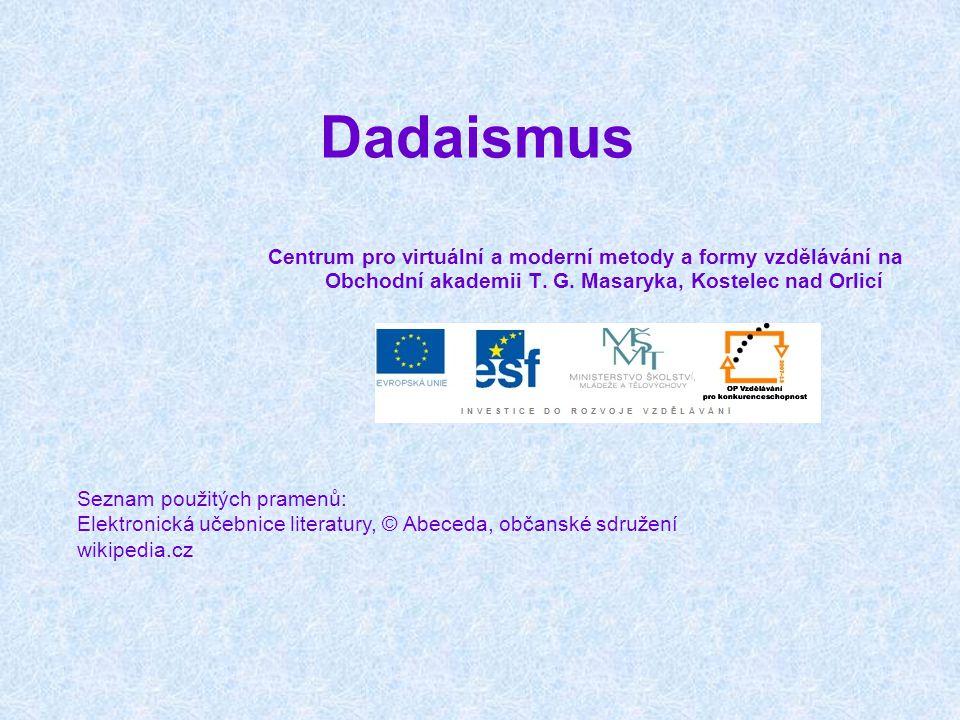 Dadaismus Centrum pro virtuální a moderní metody a formy vzdělávání na Obchodní akademii T. G. Masaryka, Kostelec nad Orlicí.