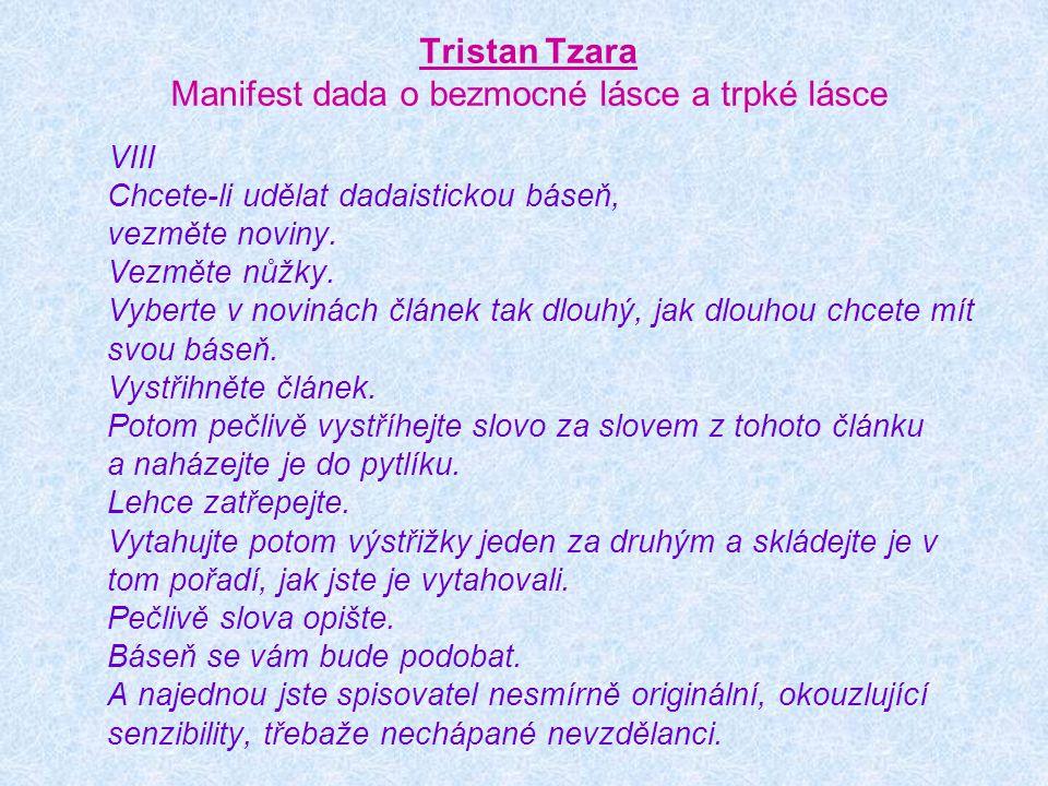 Tristan Tzara Manifest dada o bezmocné lásce a trpké lásce