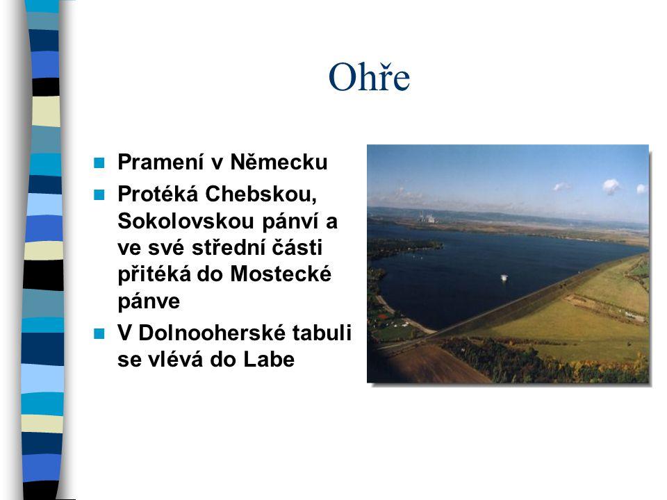 Ohře Pramení v Německu. Protéká Chebskou, Sokolovskou pánví a ve své střední části přitéká do Mostecké pánve.