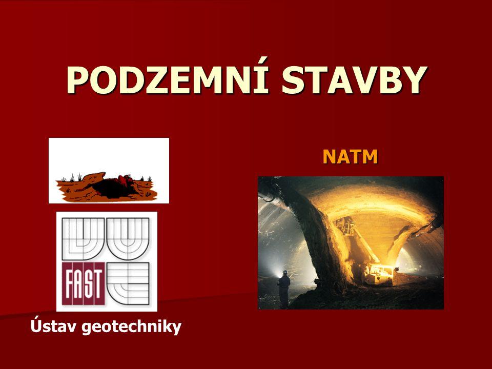 PODZEMNÍ STAVBY NATM Ústav geotechniky