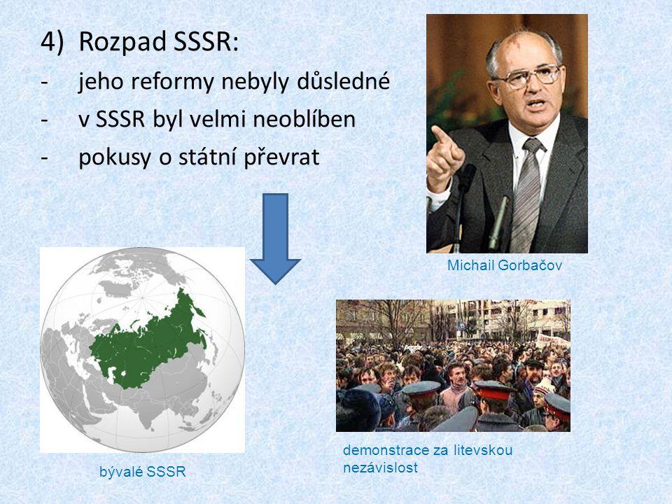 Rozpad SSSR: jeho reformy nebyly důsledné v SSSR byl velmi neoblíben