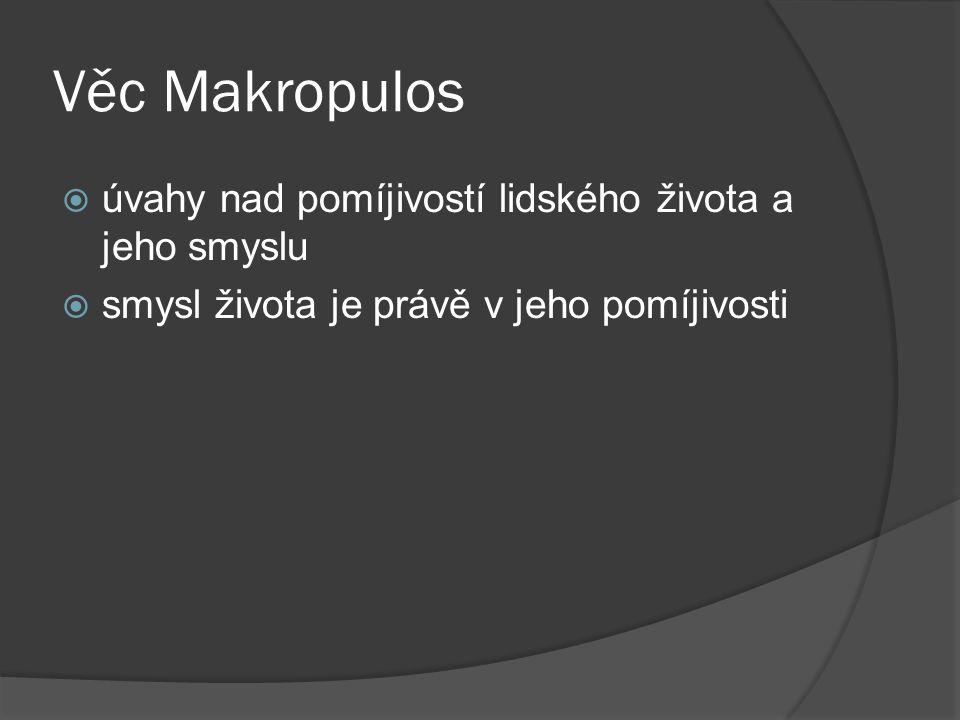 Věc Makropulos úvahy nad pomíjivostí lidského života a jeho smyslu