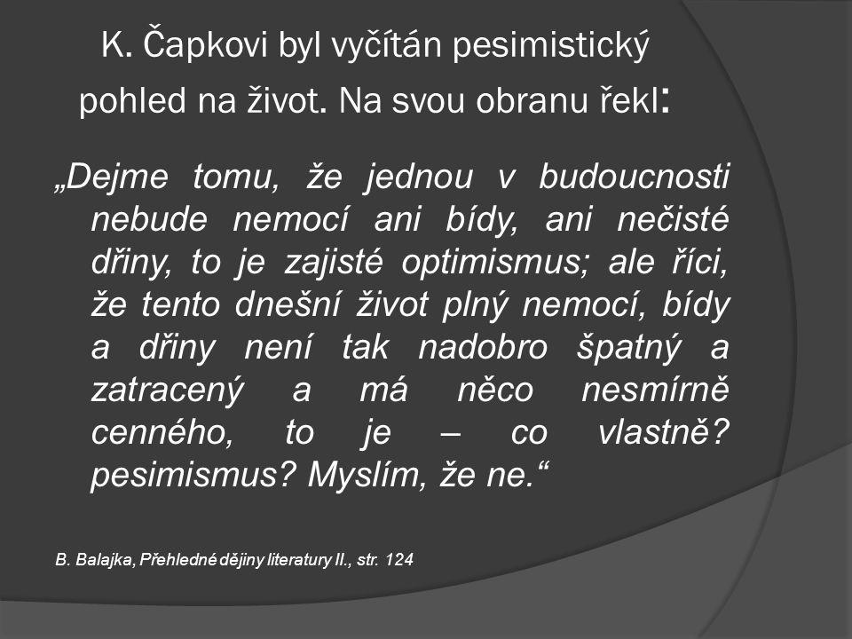 K. Čapkovi byl vyčítán pesimistický pohled na život