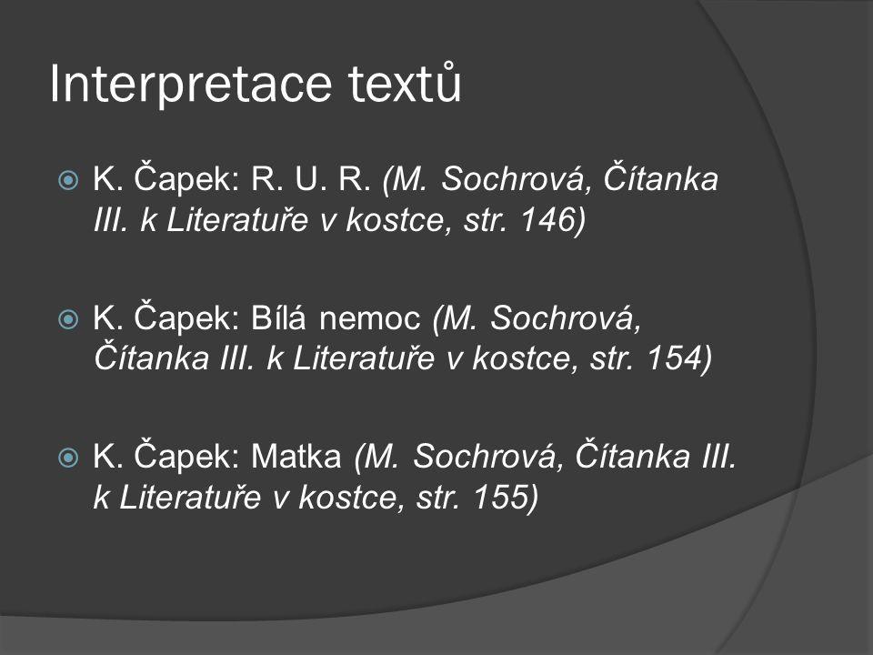 Interpretace textů K. Čapek: R. U. R. (M. Sochrová, Čítanka III. k Literatuře v kostce, str. 146)