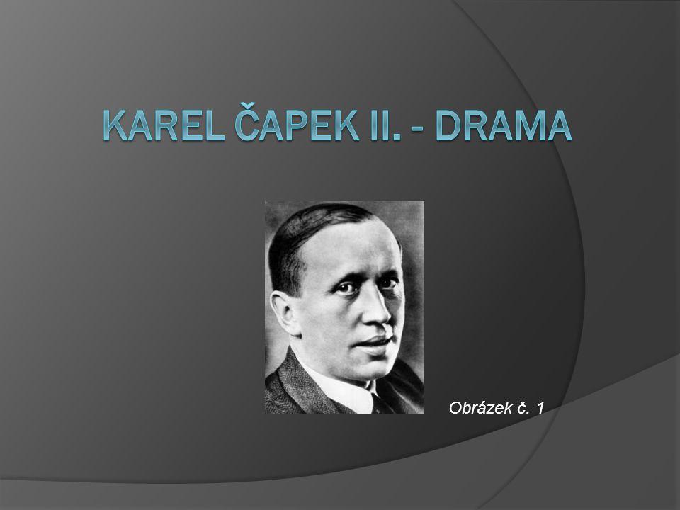 Karel čapek II. - drama Obrázek č. 1