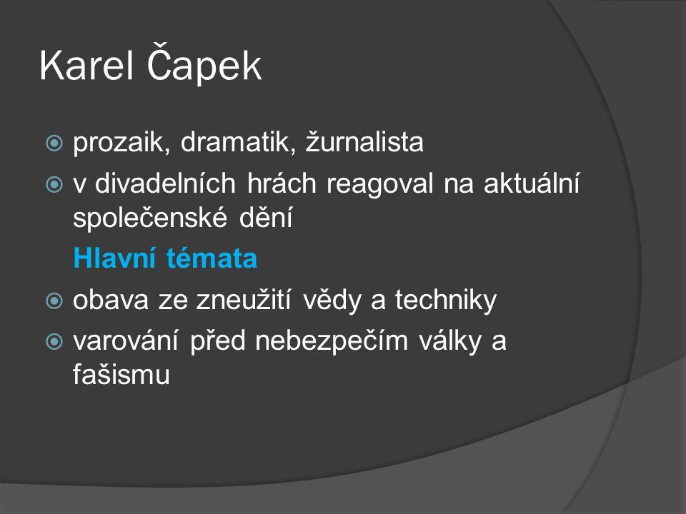 Karel Čapek prozaik, dramatik, žurnalista