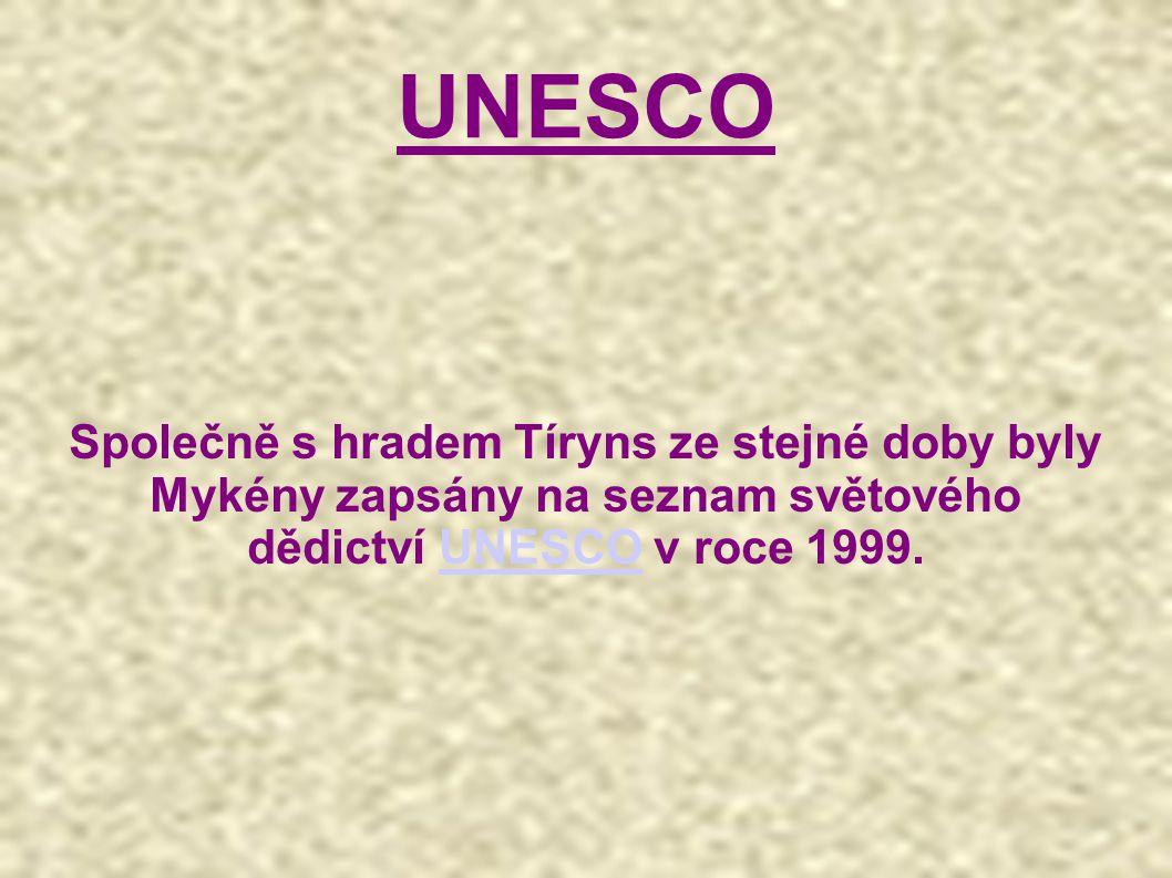 UNESCO Společně s hradem Tíryns ze stejné doby byly Mykény zapsány na seznam světového dědictví UNESCO v roce 1999.