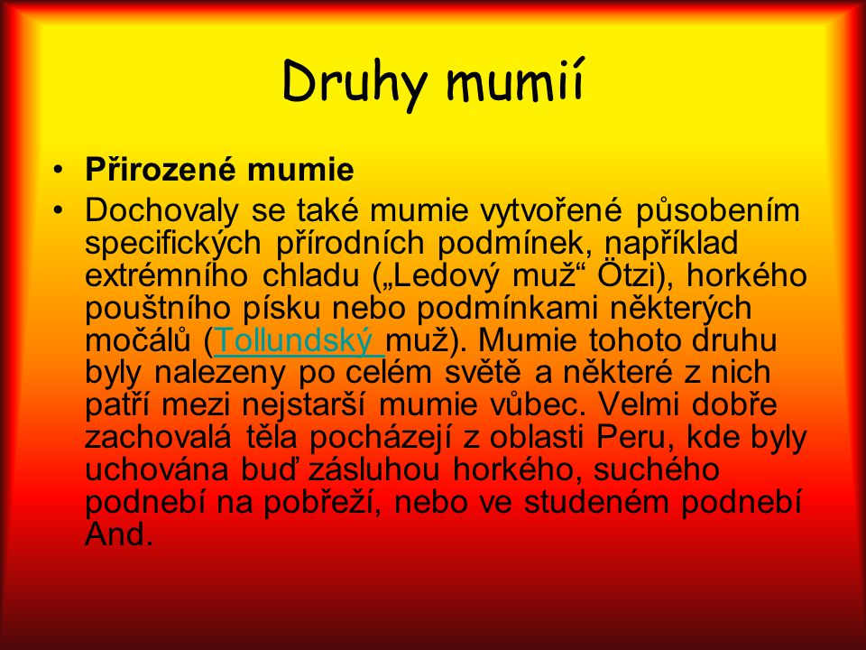 Druhy mumií Přirozené mumie