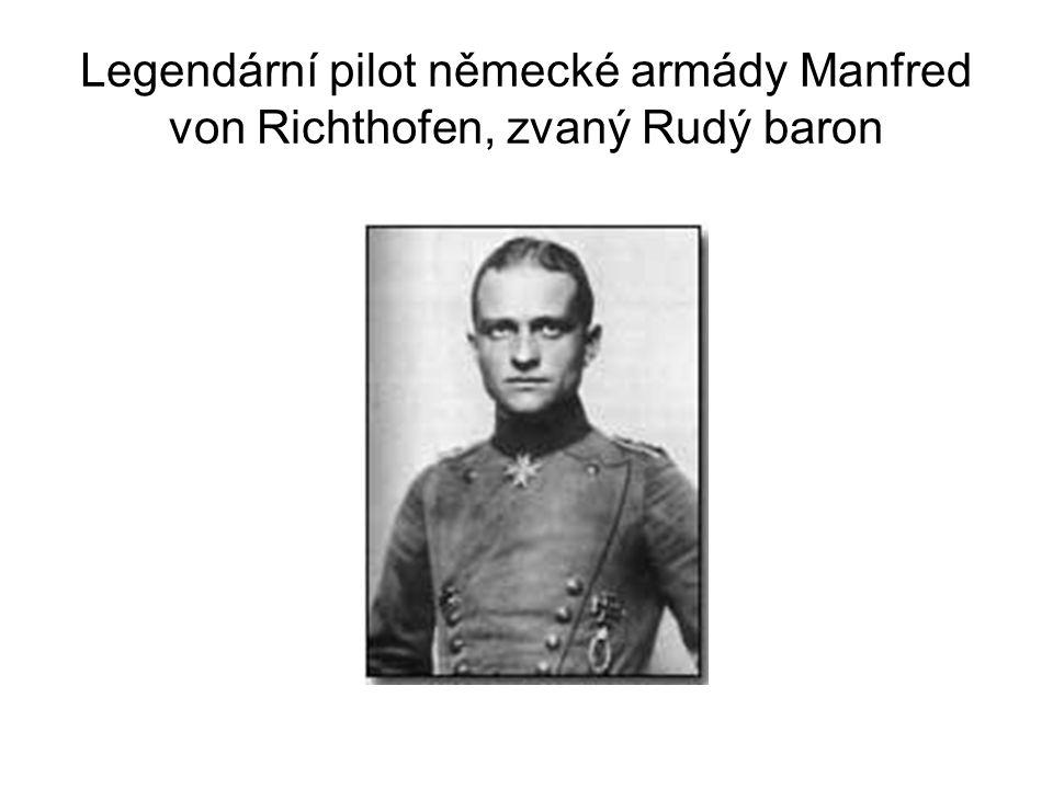 Legendární pilot německé armády Manfred von Richthofen, zvaný Rudý baron