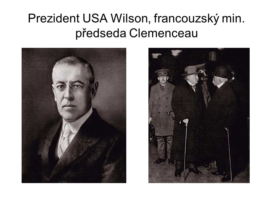 Prezident USA Wilson, francouzský min. předseda Clemenceau