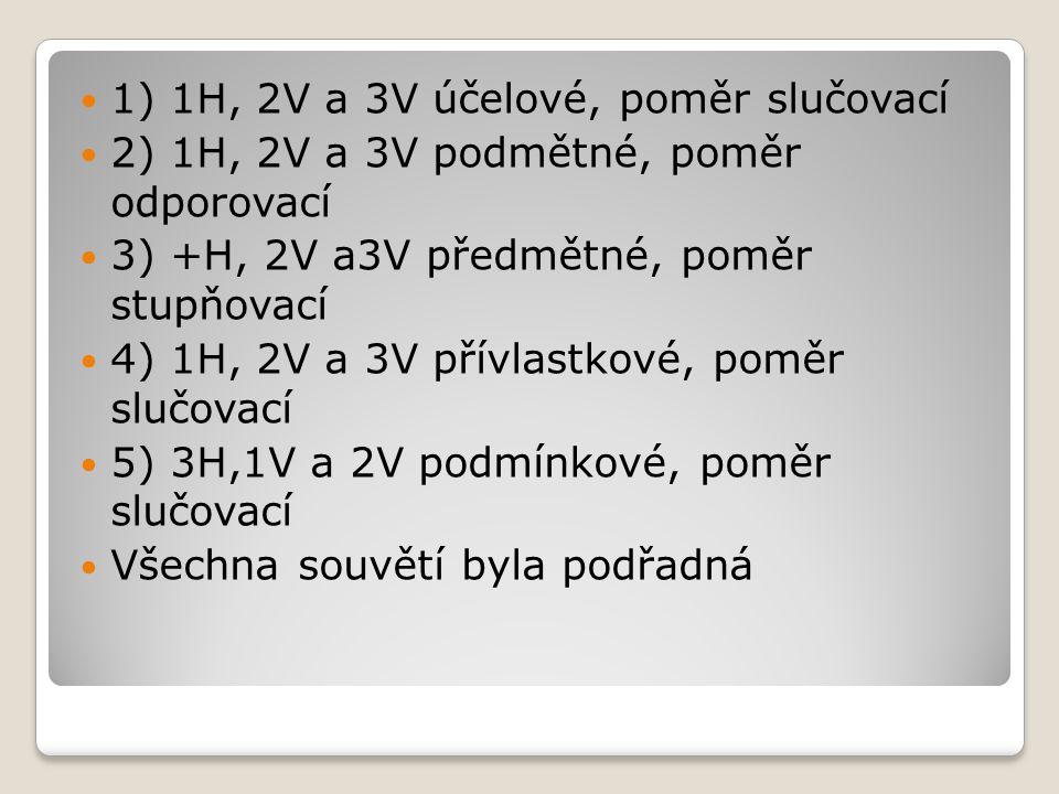 1) 1H, 2V a 3V účelové, poměr slučovací