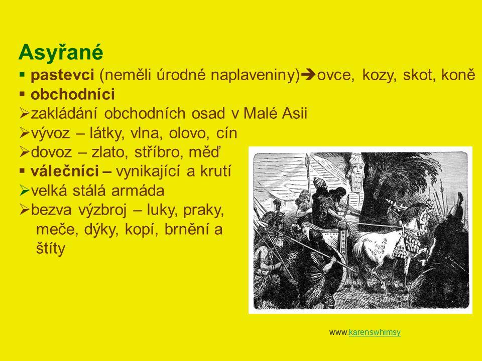 Asyřané pastevci (neměli úrodné naplaveniny)ovce, kozy, skot, koně