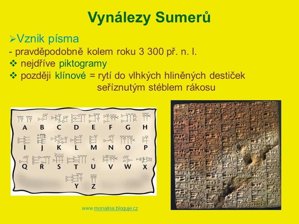 Vynálezy Sumerů Vznik písma pravděpodobně kolem roku 3 300 př. n. l.
