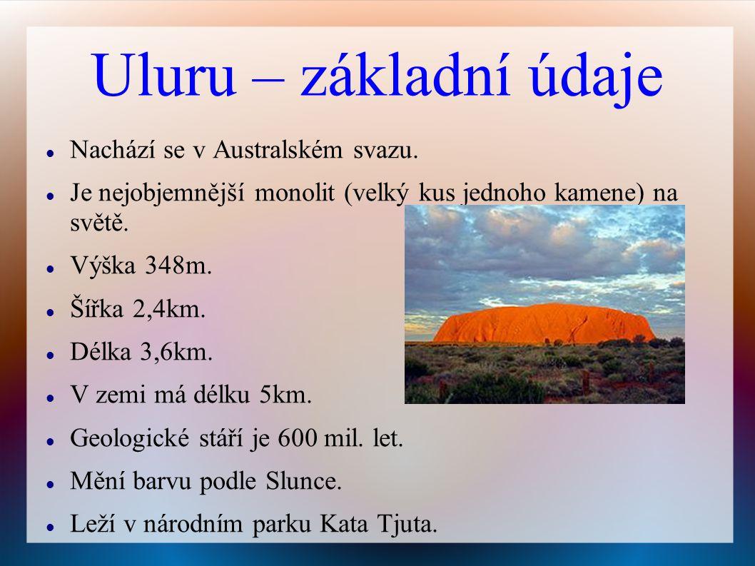 Uluru – základní údaje Nachází se v Australském svazu.