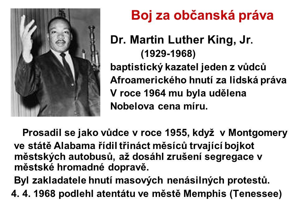 Boj za občanská práva Dr. Martin Luther King, Jr. (1929-1968)