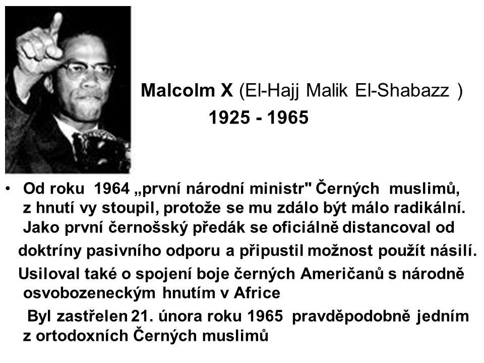 Malcolm X (El-Hajj Malik El-Shabazz ) 1925 - 1965