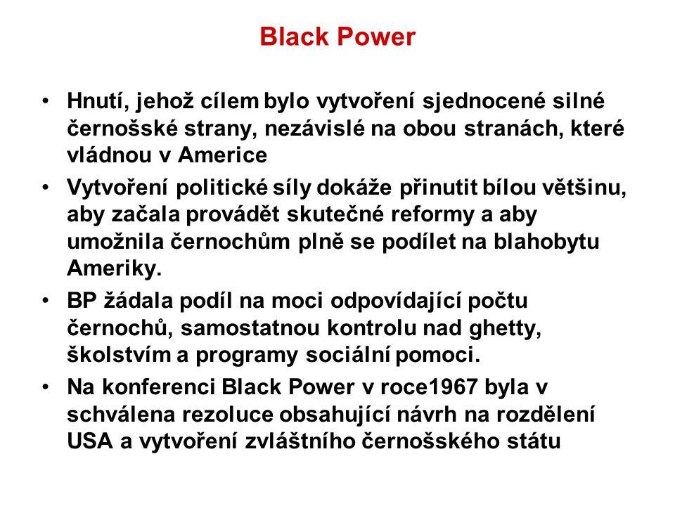 Black Power Hnutí, jehož cílem bylo vytvoření sjednocené silné černošské strany, nezávislé na obou stranách, které vládnou v Americe.