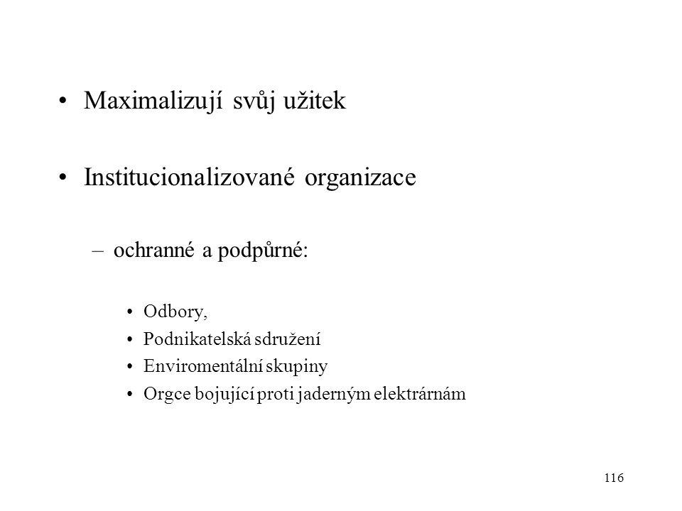 Maximalizují svůj užitek Institucionalizované organizace