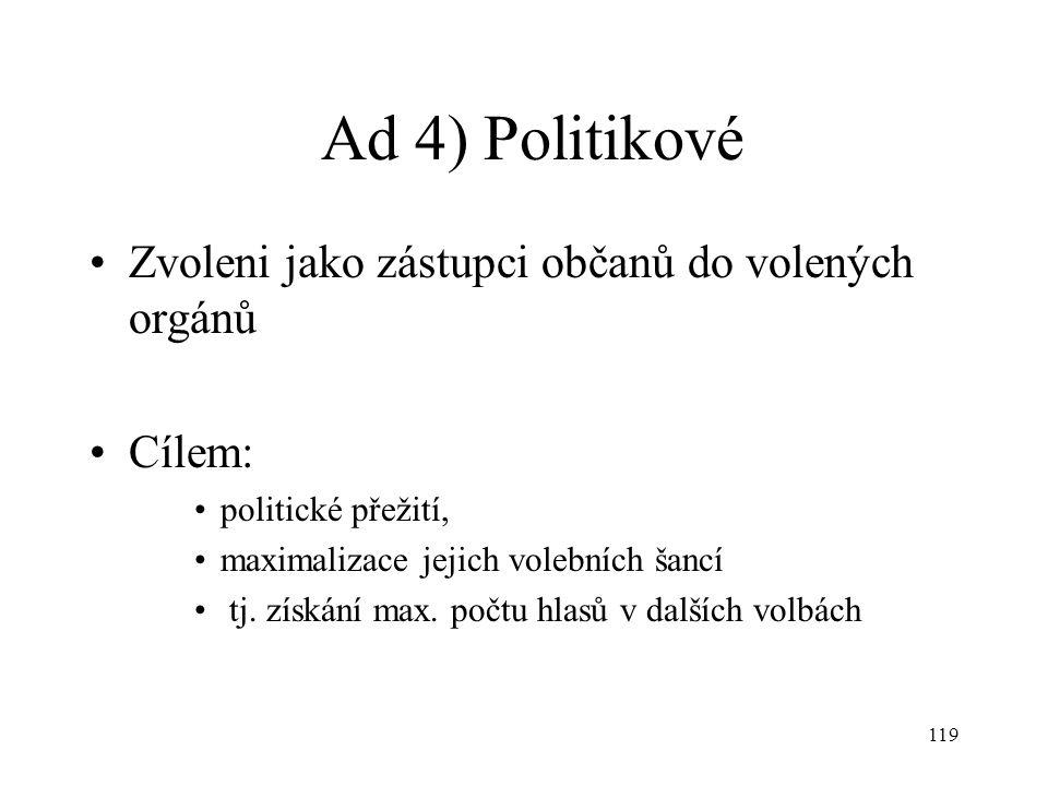 Ad 4) Politikové Zvoleni jako zástupci občanů do volených orgánů