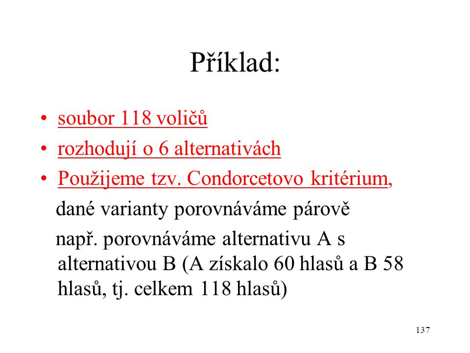 Příklad: soubor 118 voličů rozhodují o 6 alternativách