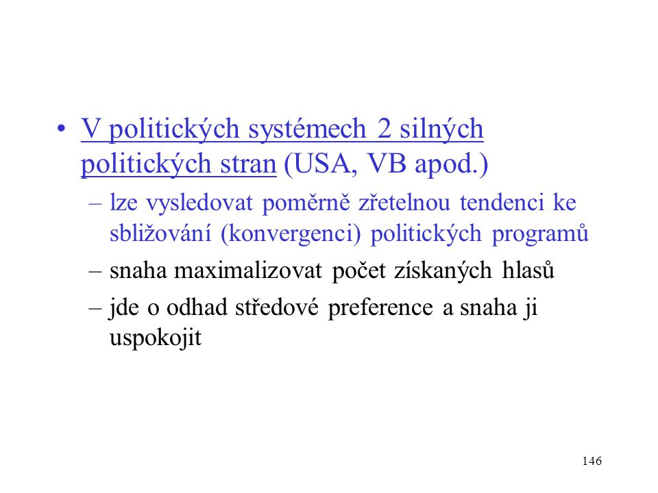 V politických systémech 2 silných politických stran (USA, VB apod.)
