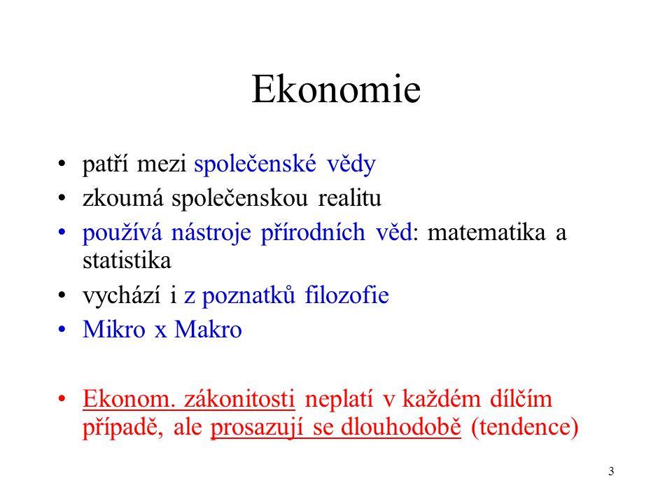 Ekonomie patří mezi společenské vědy zkoumá společenskou realitu