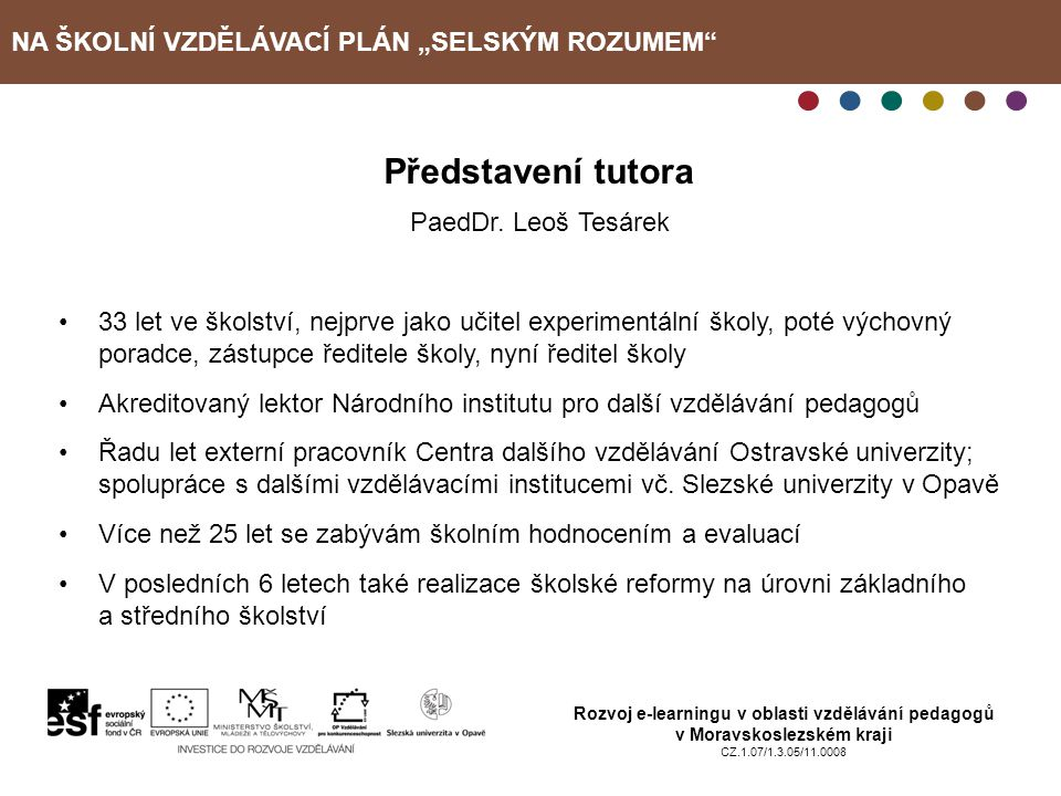 """Představení tutora NA ŠKOLNÍ VZDĚLÁVACÍ PLÁN """"SELSKÝM ROZUMEM"""