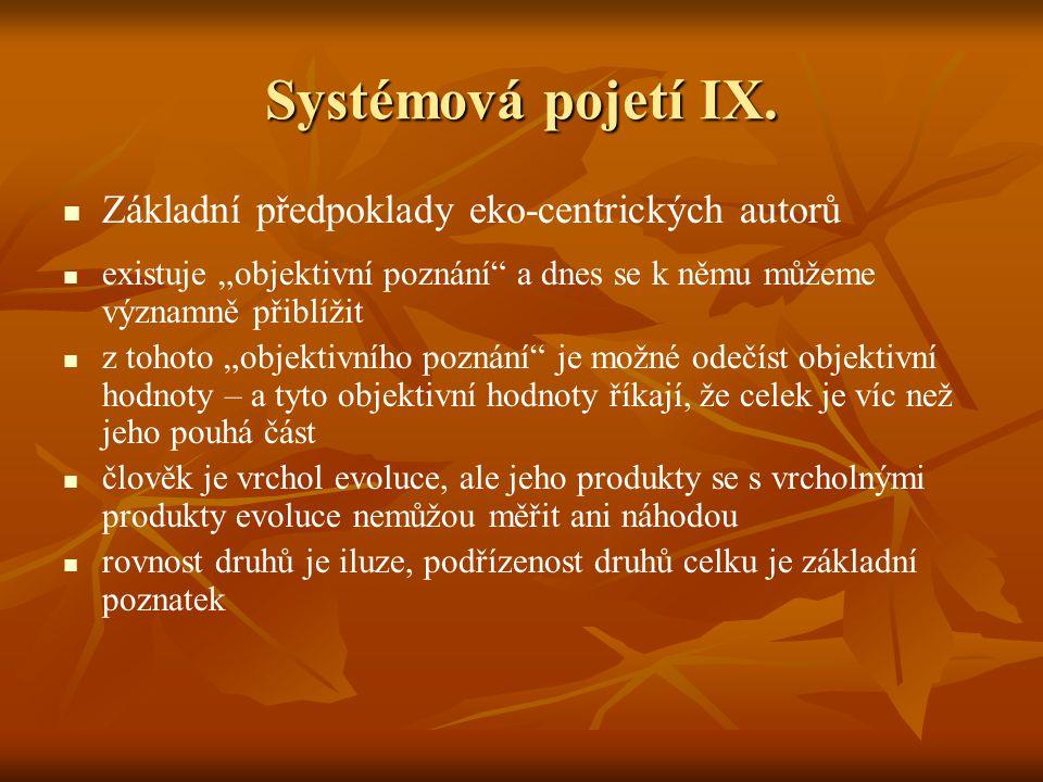 Systémová pojetí IX. Základní předpoklady eko-centrických autorů