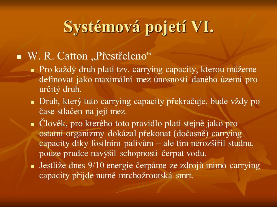"""Systémová pojetí VI. W. R. Catton """"Přestřeleno"""