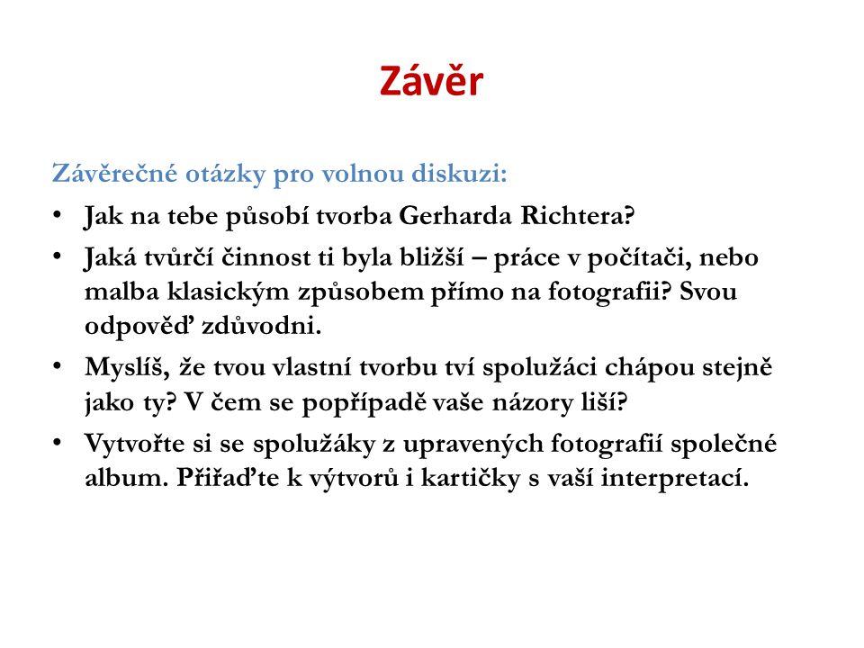 Závěr Závěrečné otázky pro volnou diskuzi: