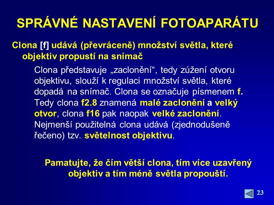 SPRÁVNÉ NASTAVENÍ FOTOAPARÁTU